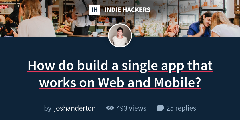 How do build a single app that works on Web and Mobile?