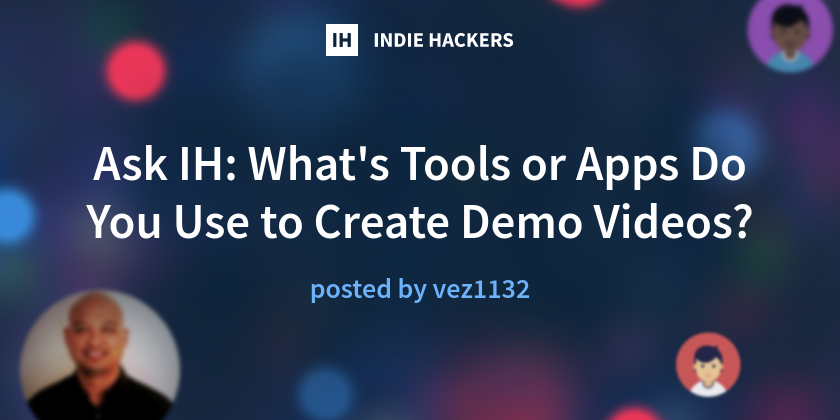What's Tools or Apps Do You Use to Create Demo Videos?